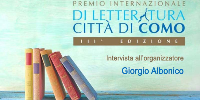 Intervista a Giorgio Albonico, organizzatore e promotore del Premio Città di Como