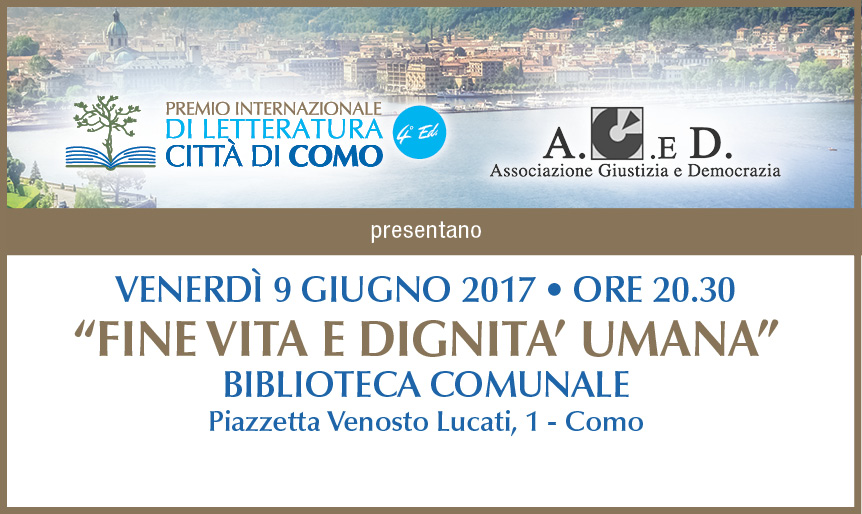 End of life and human dignity with Boncinelli, Englaro and Mina Welby on 9 June to Como
