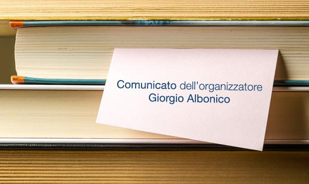 Comunicato dell'Organizzatore Giorgio Albonico