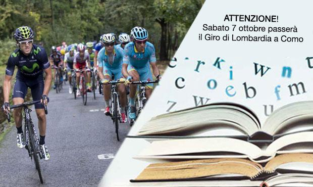 AVVISO IMPORTANTE: sabato 7 ottobre 2017 ci sarà il Giro di Lombardia a Como