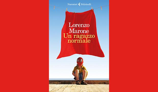 """Lorenzo Marone: """"Un ragazzo normale"""""""