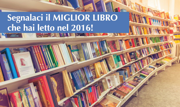 Segnalaci il MIGLIOR LIBRO che hai letto nel 2016!