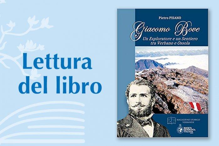 """Lettura del libro: """"Giacomo Bove. Un esploratore e un sentiero tra Verbano e Ossola"""" di Pietro Pisano"""