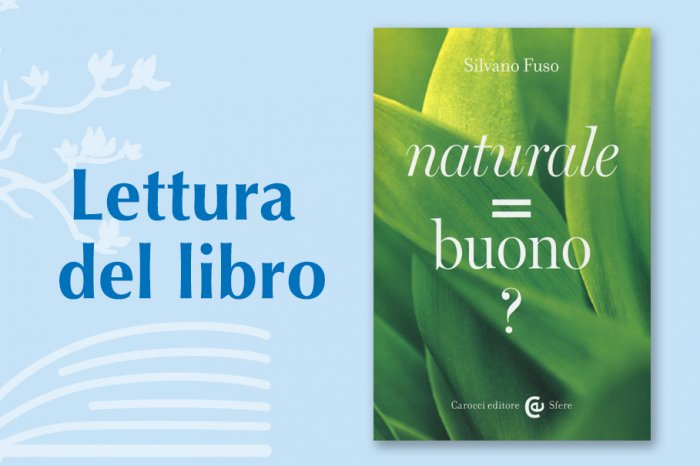 "Reading a book: ""Naturale = buono?"" Silvano Fuso - Carocci Publisher"