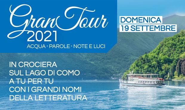 GRAND TOUR 2021: Acqua, parole, note e luci